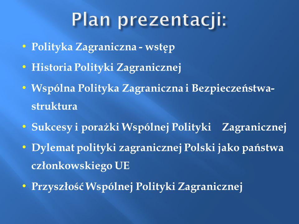 Plan prezentacji: Polityka Zagraniczna - wstęp