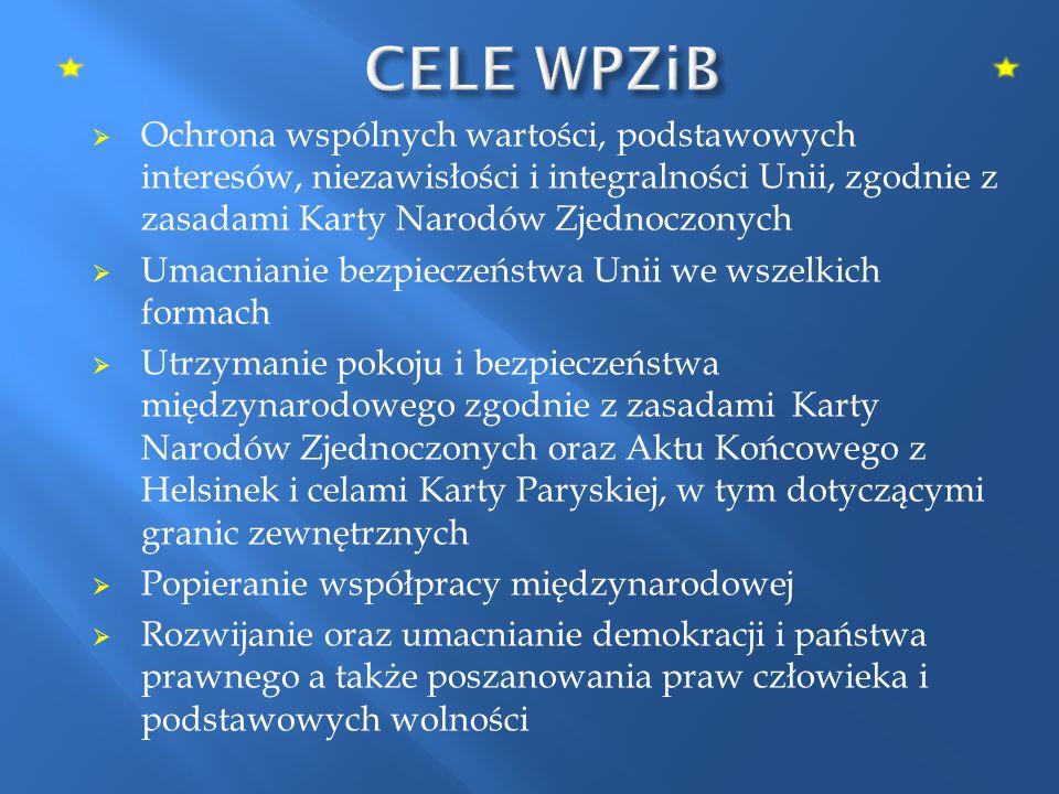CELE WPZiB Ochrona wspólnych wartości, podstawowych interesów, niezawisłości i integralności Unii, zgodnie z zasadami Karty Narodów Zjednoczonych.