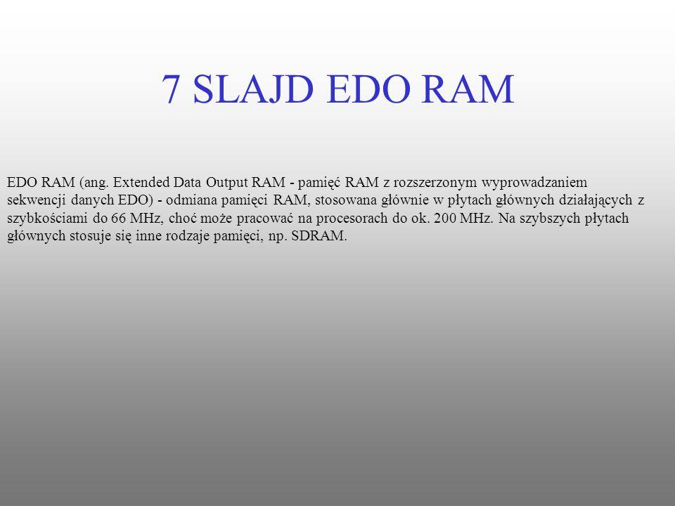 7 SLAJD EDO RAM
