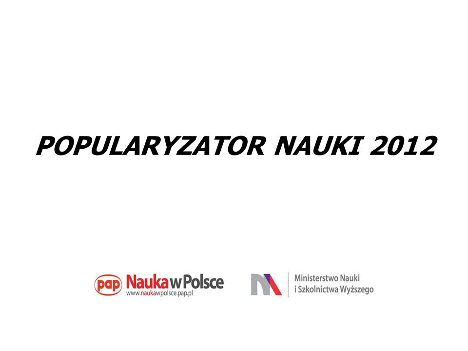 POPULARYZATOR NAUKI 2012 KONKURS