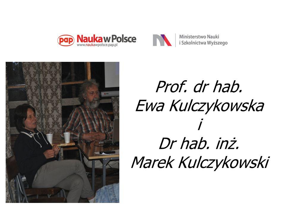 Prof. dr hab. Ewa Kulczykowska i Dr hab. inż. Marek Kulczykowski