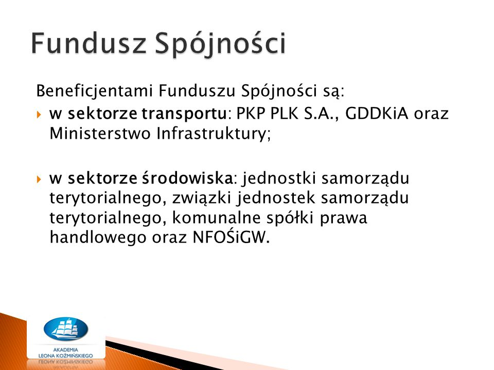 Fundusz Spójności Beneficjentami Funduszu Spójności są: