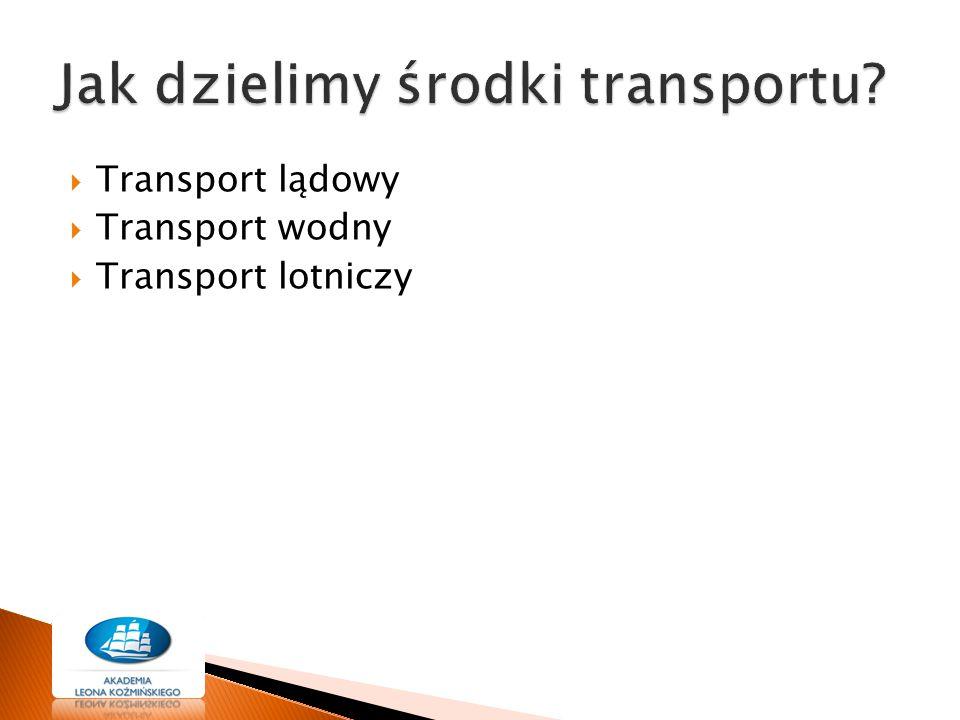 Jak dzielimy środki transportu