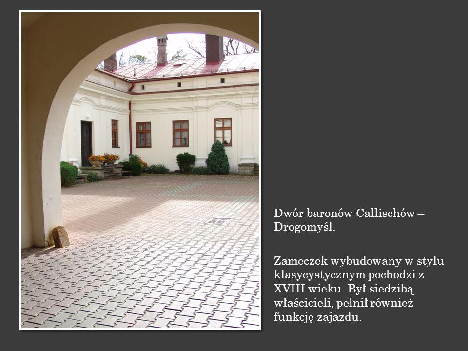 Dwór baronów Callischów – Drogomyśl.