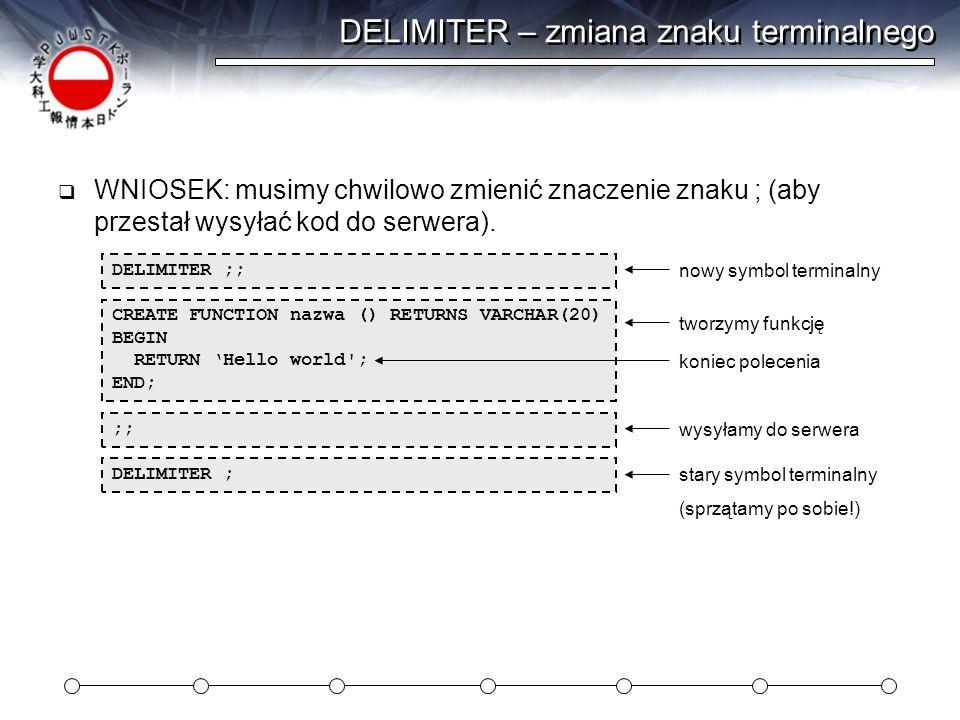 DELIMITER – zmiana znaku terminalnego