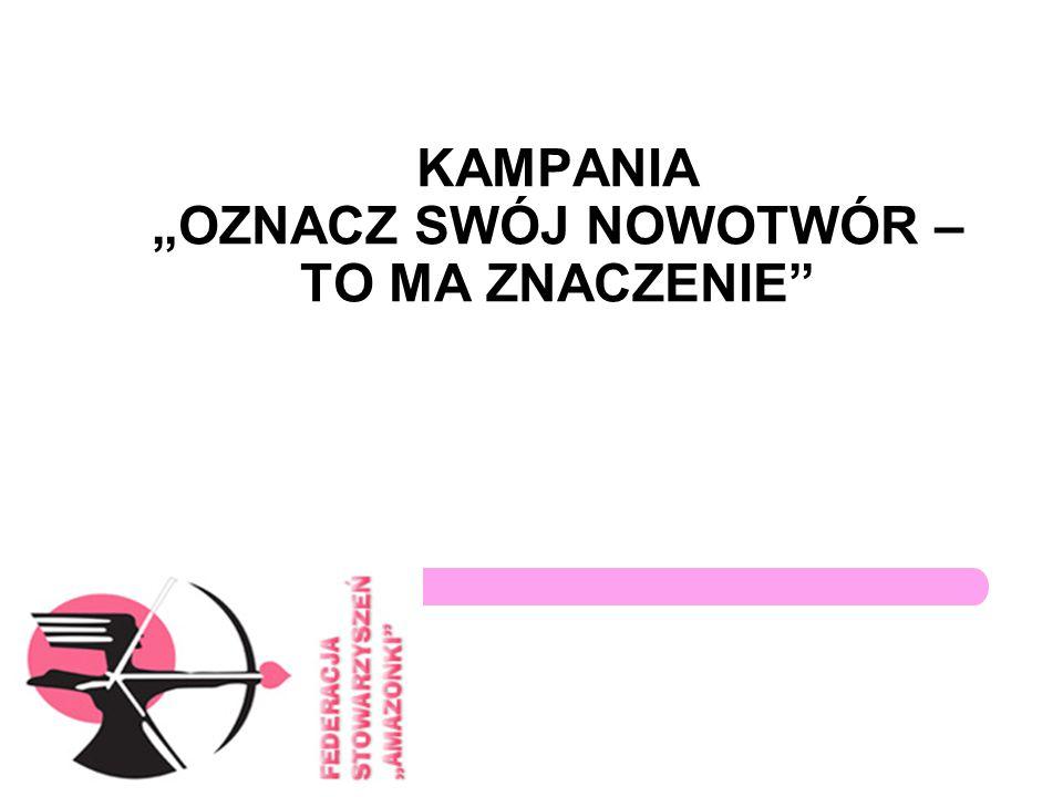"""KAMPANIA """"OZNACZ SWÓJ NOWOTWÓR – TO MA ZNACZENIE"""