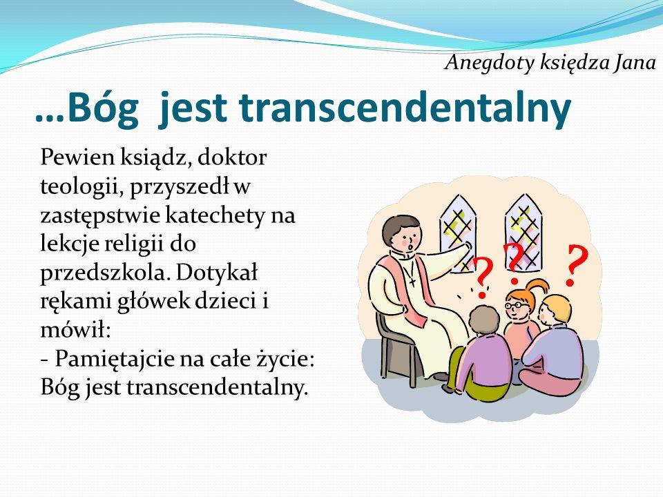 …Bóg jest transcendentalny