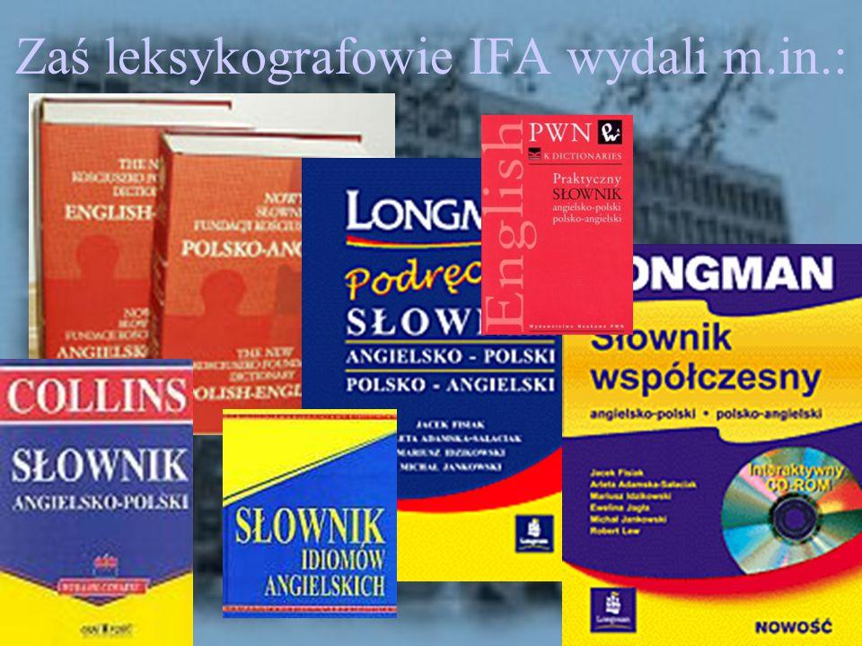 Zaś leksykografowie IFA wydali m.in.: