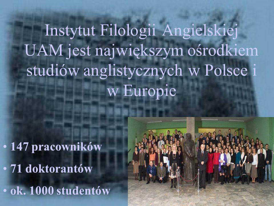 Instytut Filologii Angielskiej UAM jest największym ośrodkiem studiów anglistycznych w Polsce i w Europie