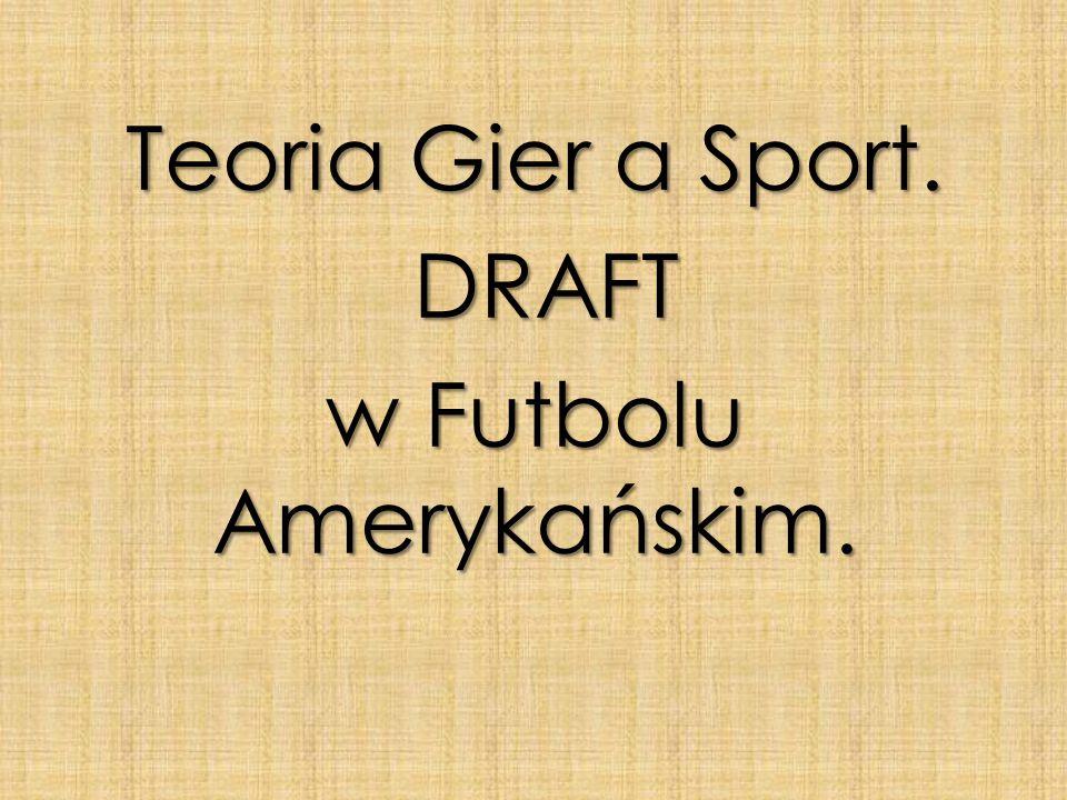 Teoria Gier a Sport. DRAFT w Futbolu Amerykańskim.