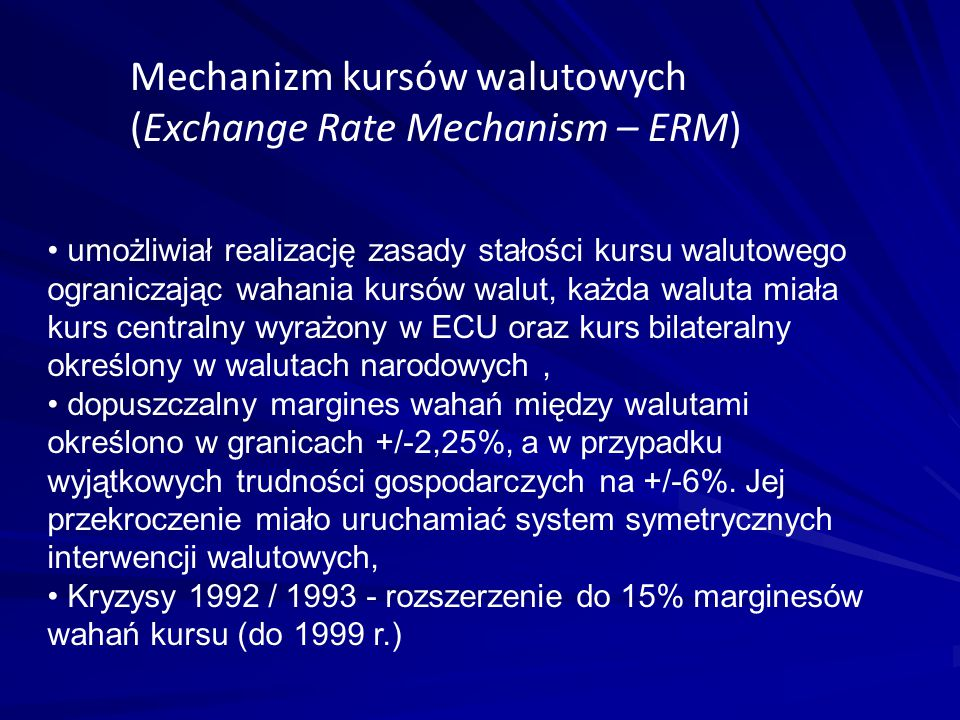 Mechanizm kursów walutowych (Exchange Rate Mechanism – ERM)