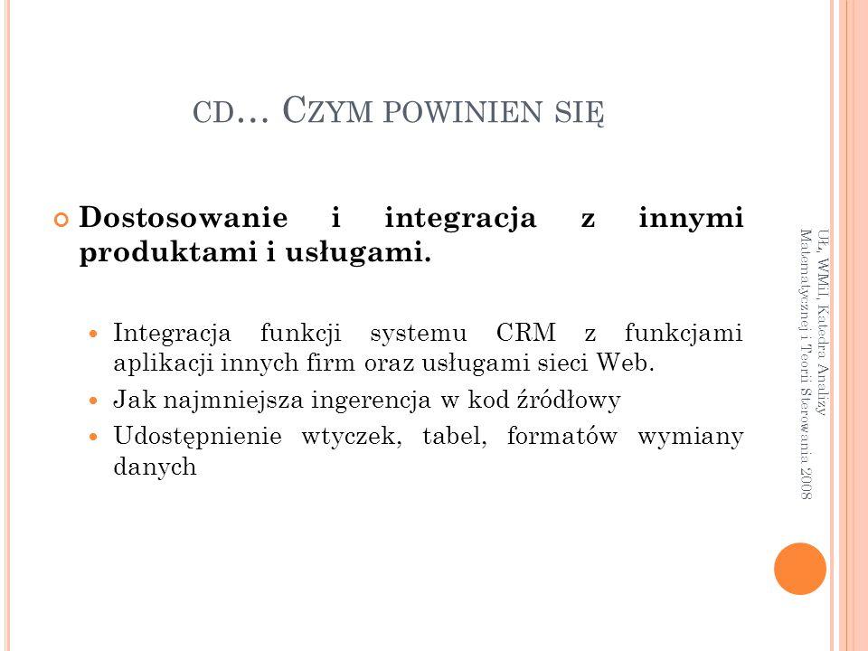 cd… Czym powinien się Dostosowanie i integracja z innymi produktami i usługami.