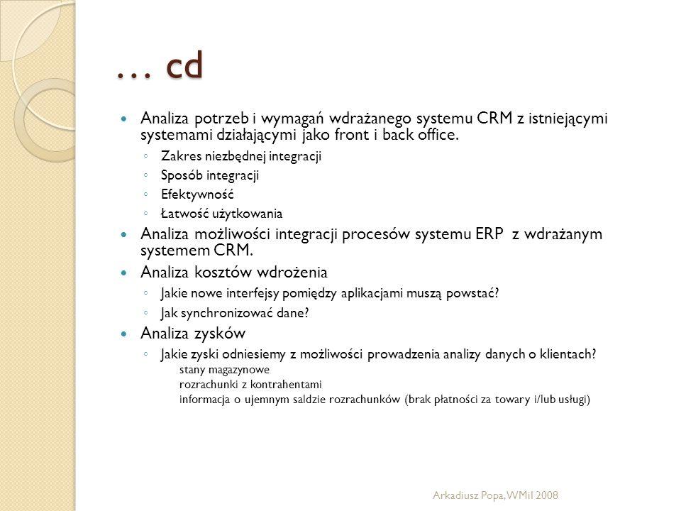 … cd Analiza potrzeb i wymagań wdrażanego systemu CRM z istniejącymi systemami działającymi jako front i back office.