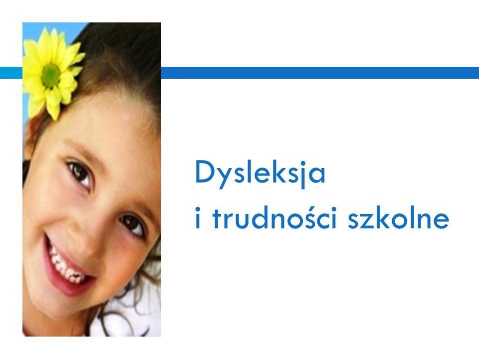 Dysleksja i trudności szkolne