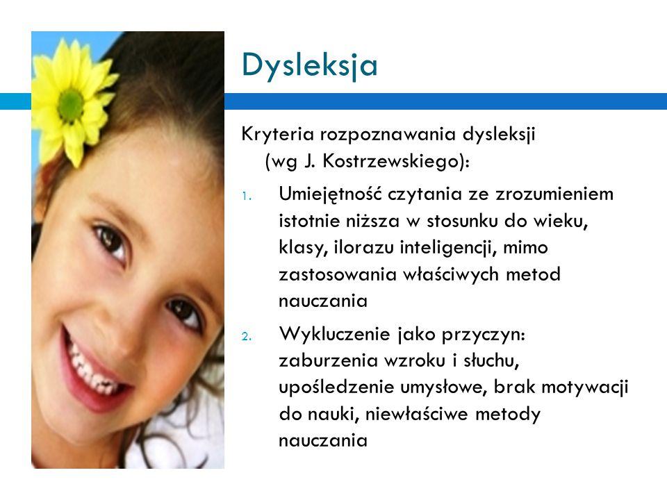 Dysleksja Kryteria rozpoznawania dysleksji (wg J. Kostrzewskiego):