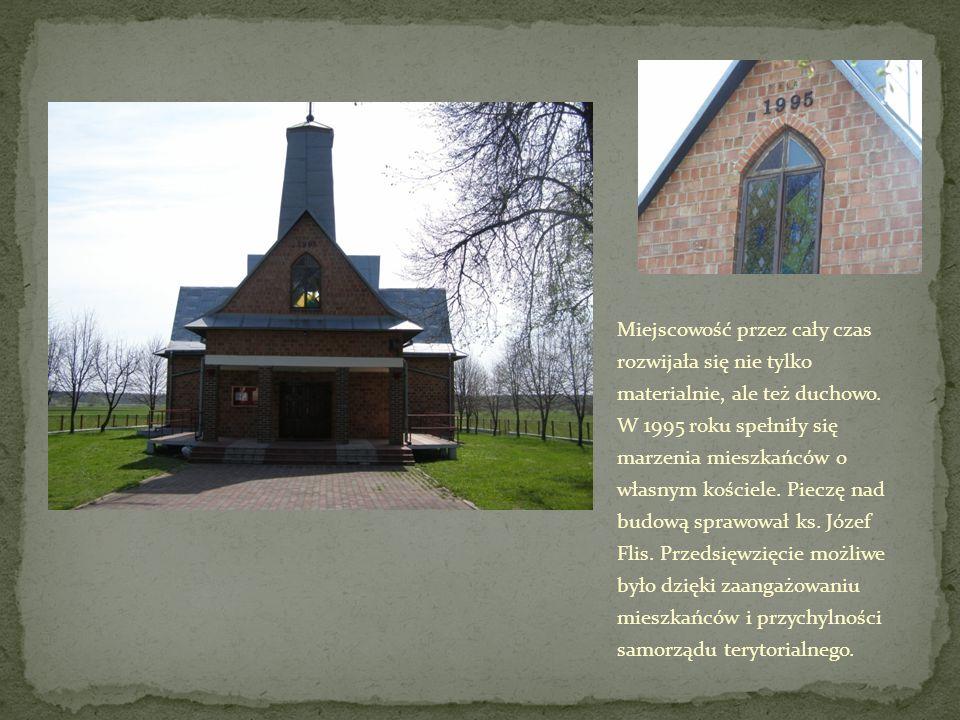 Miejscowość przez cały czas rozwijała się nie tylko materialnie, ale też duchowo.