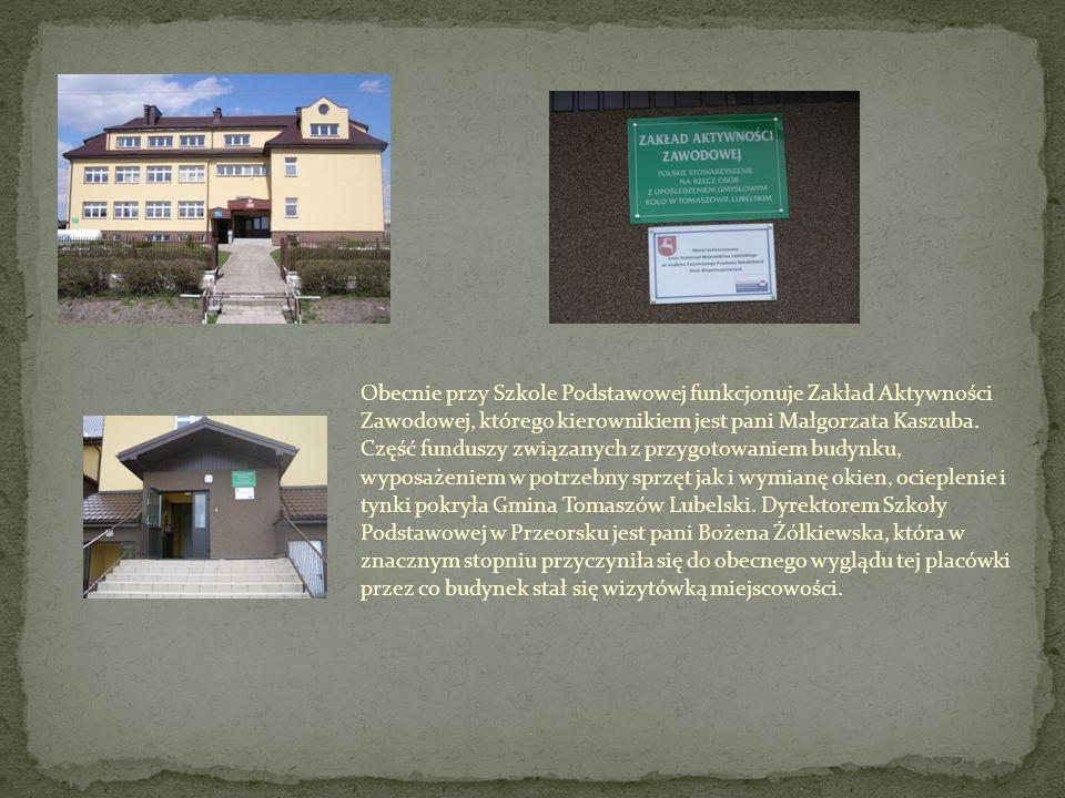 Obecnie przy Szkole Podstawowej funkcjonuje Zakład Aktywności Zawodowej, którego kierownikiem jest pani Małgorzata Kaszuba.