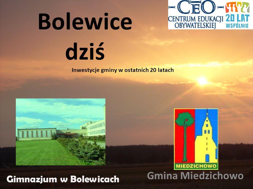 Bolewice dziś Gmina Miedzichowo Gimnazjum w Bolewicach