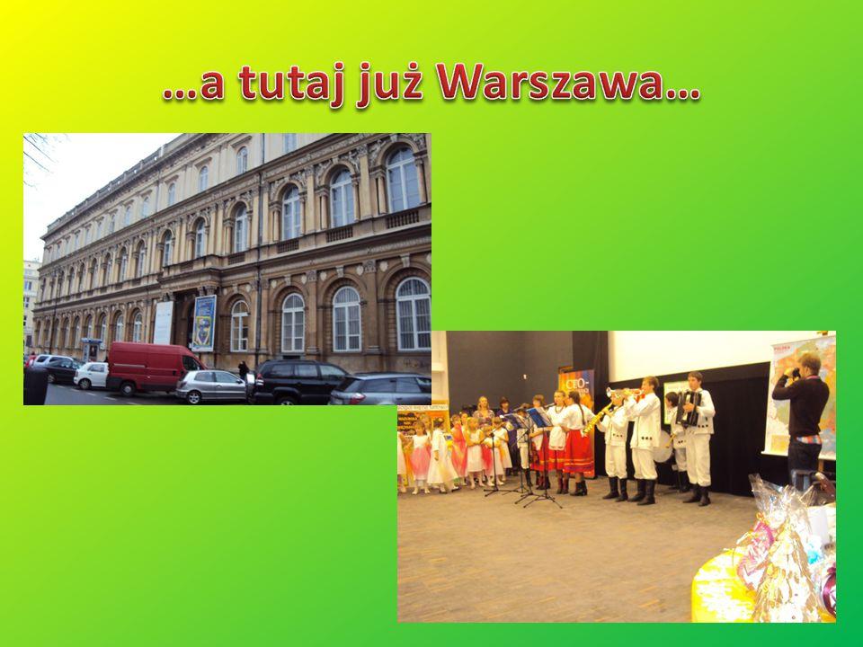 …a tutaj już Warszawa…