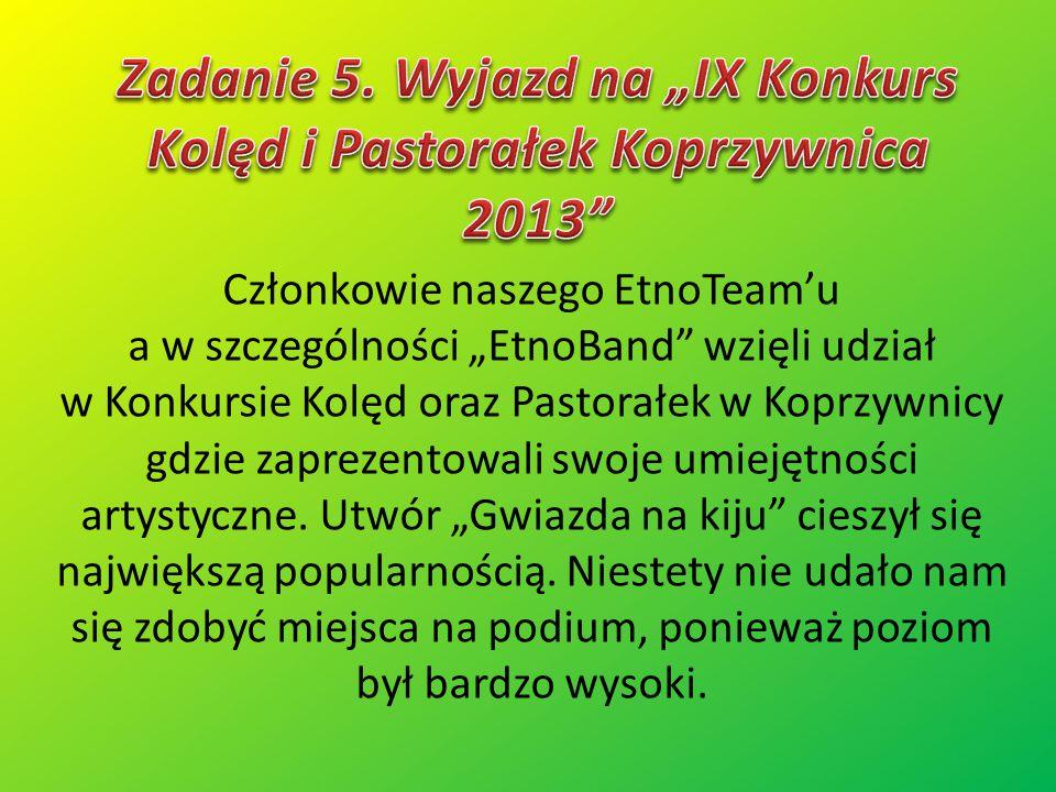 """Zadanie 5. Wyjazd na """"IX Konkurs Kolęd i Pastorałek Koprzywnica 2013"""