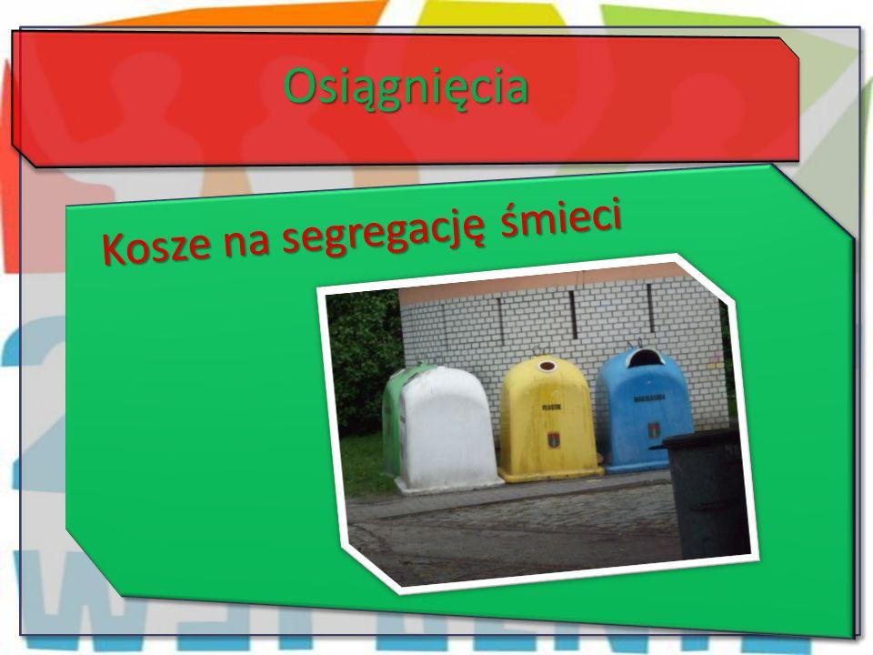 Osiągnięcia Kosze na segregację śmieci