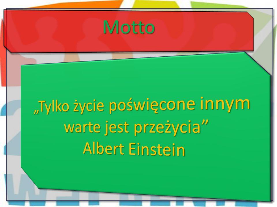 """""""Tylko życie poświęcone innym warte jest przeżycia Albert Einstein"""