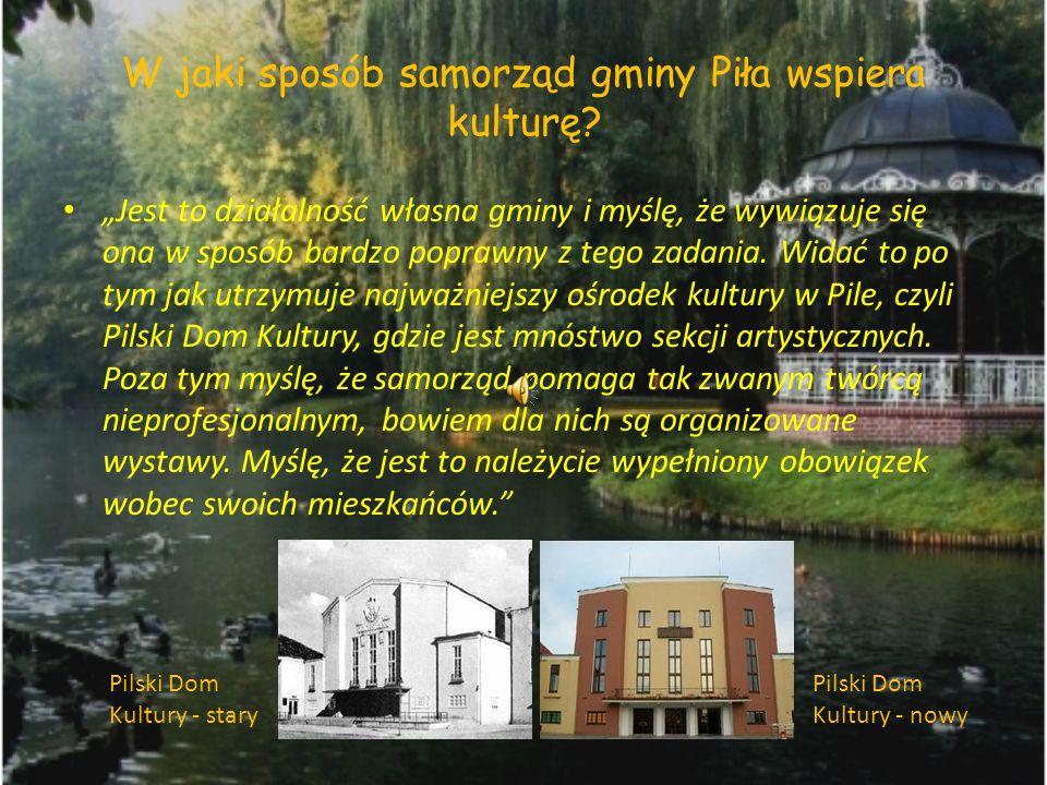 W jaki sposób samorząd gminy Piła wspiera kulturę
