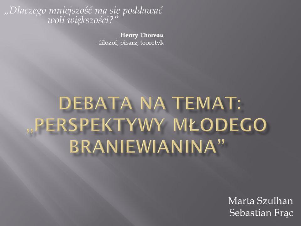 "Debata na temat: ""Perspektywy młodego Braniewianina"
