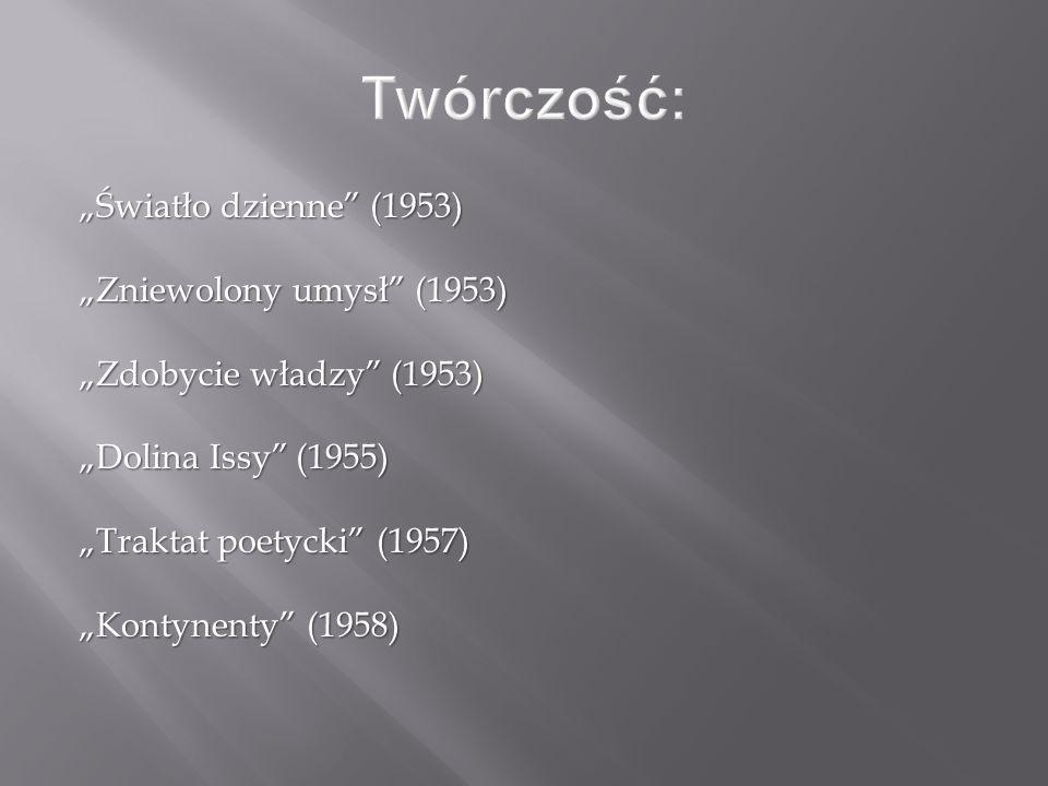 """Twórczość: """"Światło dzienne (1953) """"Zniewolony umysł (1953)"""