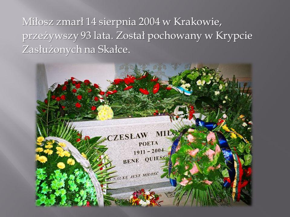 Miłosz zmarł 14 sierpnia 2004 w Krakowie,