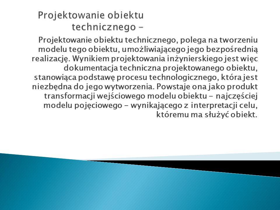 Projektowanie obiektu technicznego -