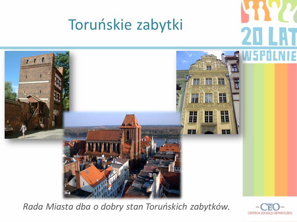 Rada Miasta dba o dobry stan Toruńskich zabytków.