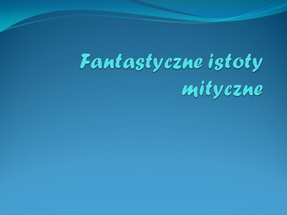 Fantastyczne istoty mityczne
