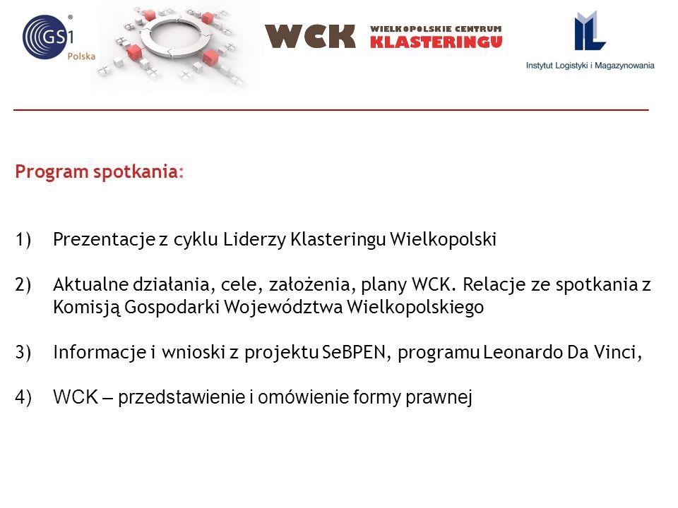 Program spotkania: Prezentacje z cyklu Liderzy Klasteringu Wielkopolski.