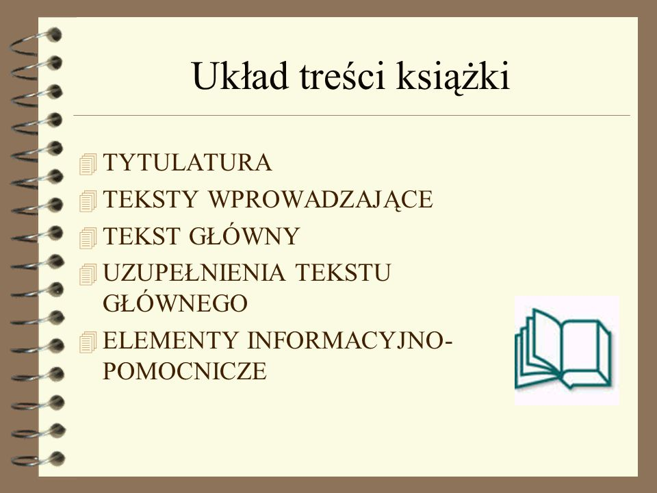 Układ treści książki TYTULATURA TEKSTY WPROWADZAJĄCE TEKST GŁÓWNY