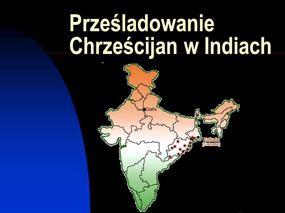 Prześladowanie Chrześcijan w Indiach