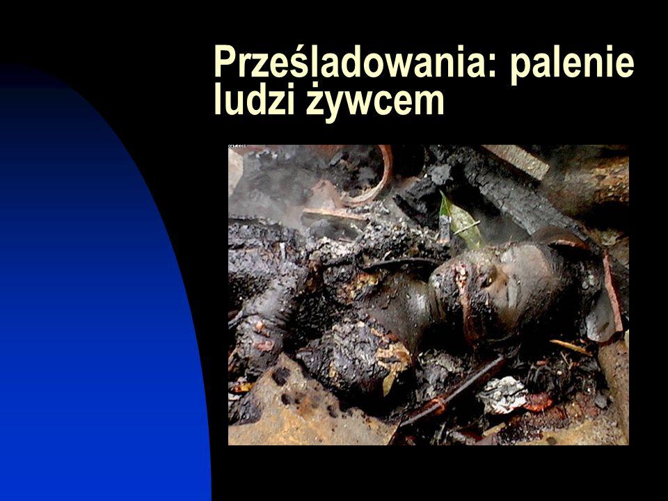 Prześladowania: palenie ludzi żywcem