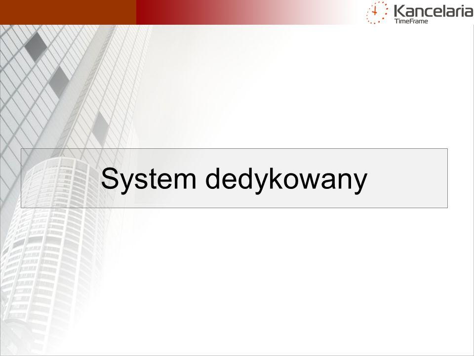 System dedykowany
