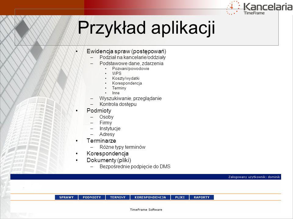 Przykład aplikacji Ewidencja spraw (postępowań) Podmioty Terminarze