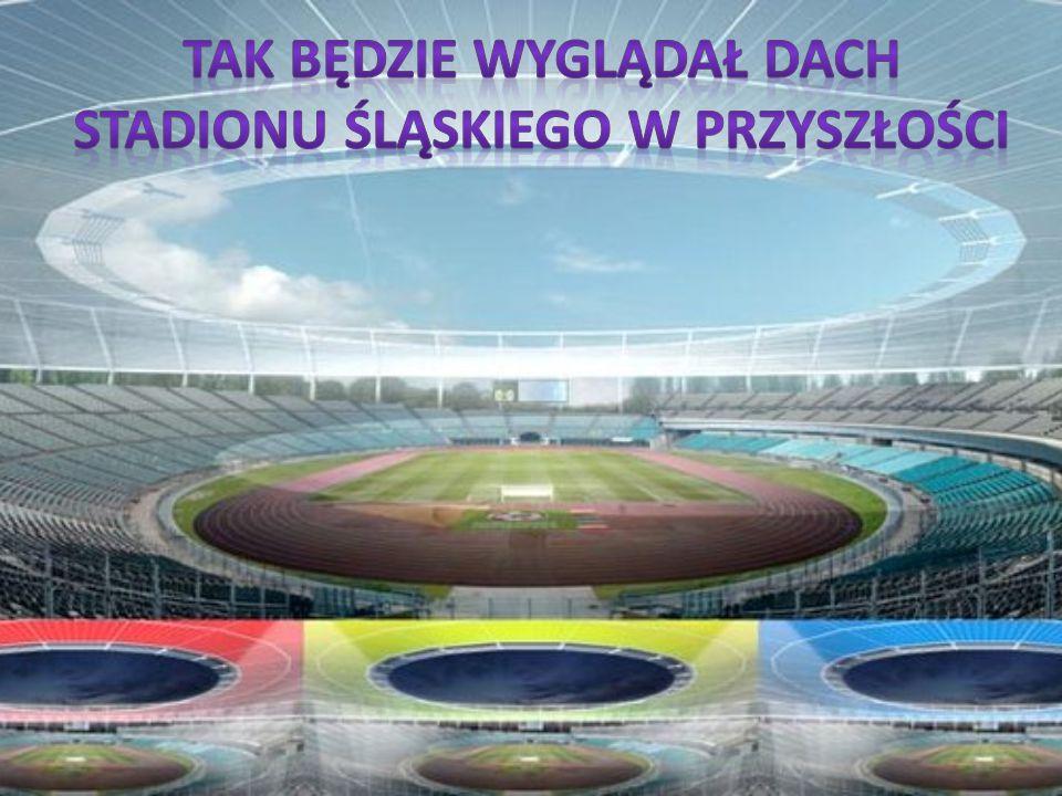Tak będzie wyglądał dach Stadionu śląskiego w przyszłości