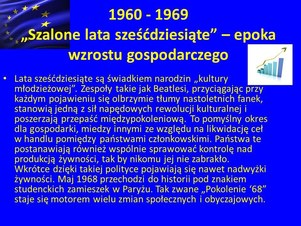 """1960 - 1969 """"Szalone lata sześćdziesiąte – epoka wzrostu gospodarczego"""