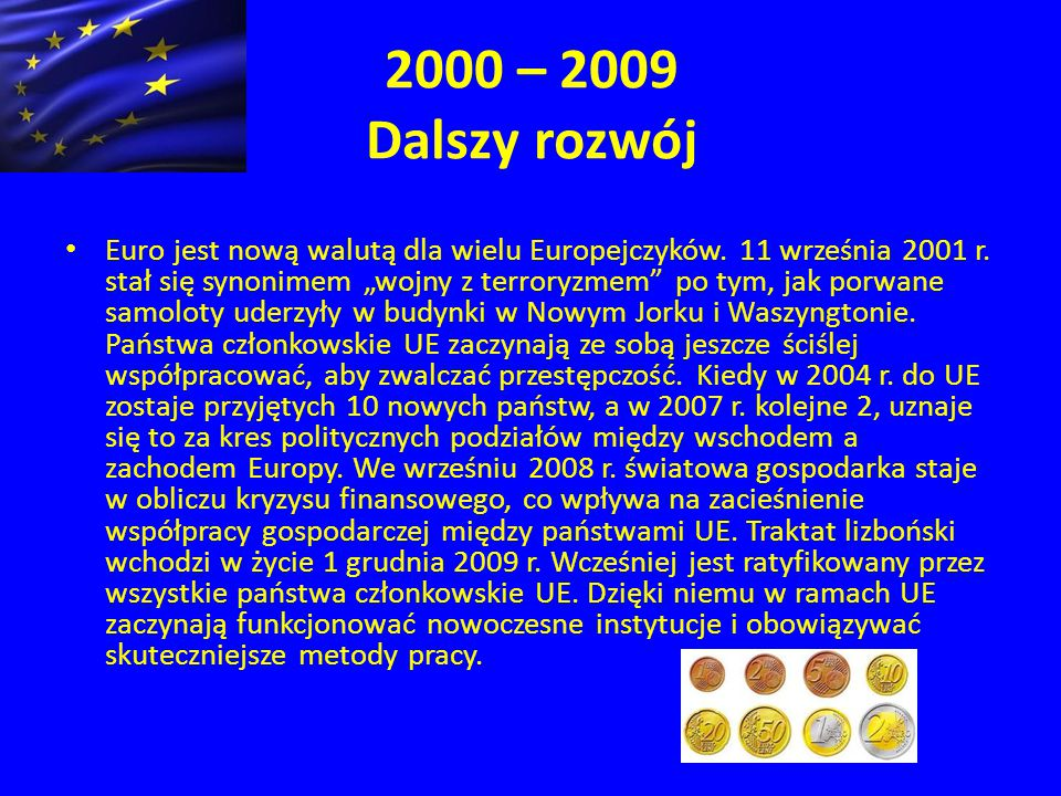 2000 – 2009 Dalszy rozwój