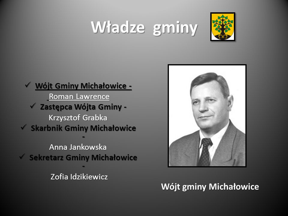 Władze gminy Wójt gminy Michałowice Wójt Gminy Michałowice -
