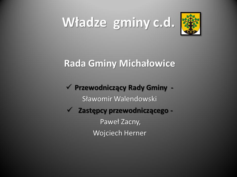 Władze gminy c.d. Rada Gminy Michałowice Przewodniczący Rady Gminy -