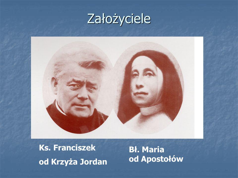 Założyciele Ks. Franciszek od Krzyża Jordan Bł. Maria od Apostołów