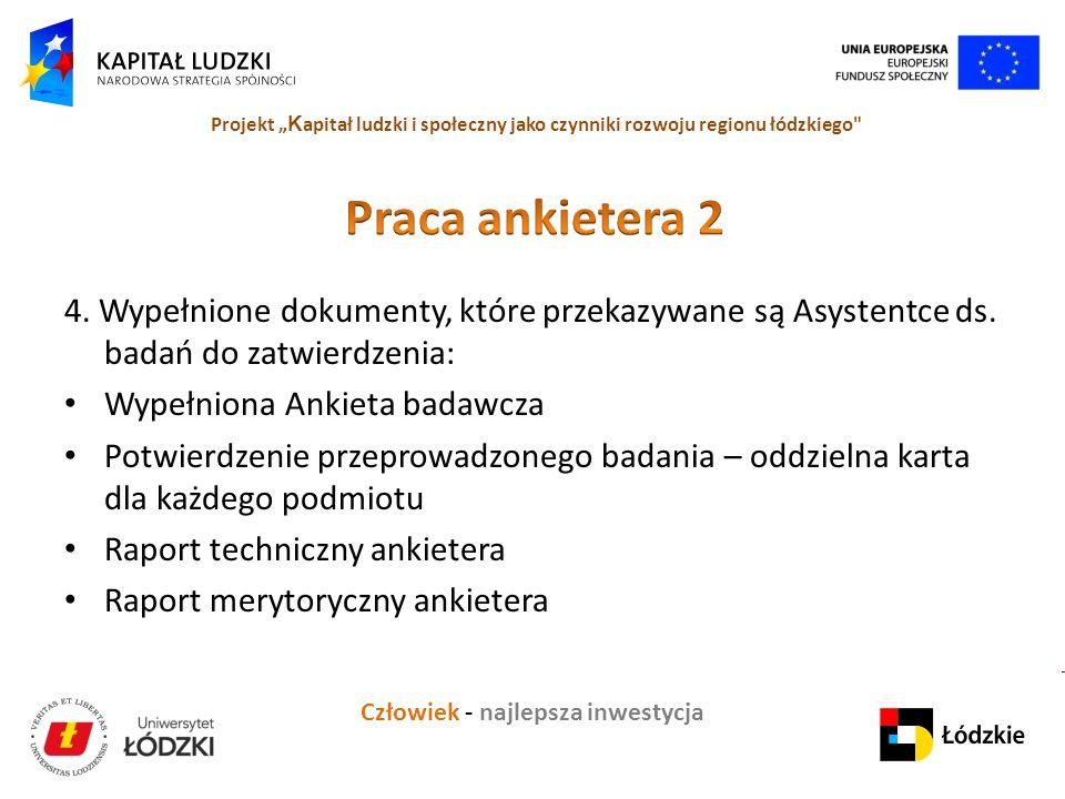 Praca ankietera 2 4. Wypełnione dokumenty, które przekazywane są Asystentce ds. badań do zatwierdzenia: