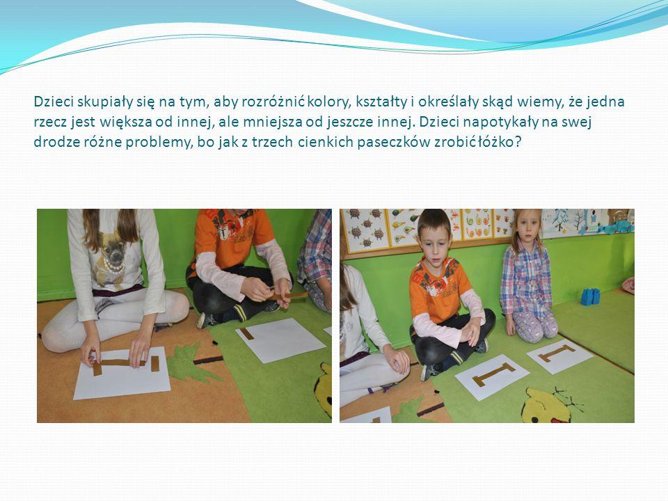 Dzieci skupiały się na tym, aby rozróżnić kolory, kształty i określały skąd wiemy, że jedna rzecz jest większa od innej, ale mniejsza od jeszcze innej.
