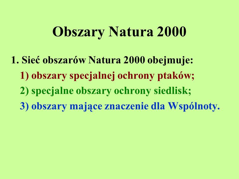 Obszary Natura 2000 1. Sieć obszarów Natura 2000 obejmuje: