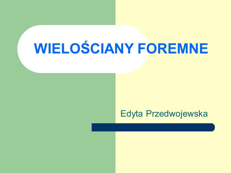 WIELOŚCIANY FOREMNE Edyta Przedwojewska
