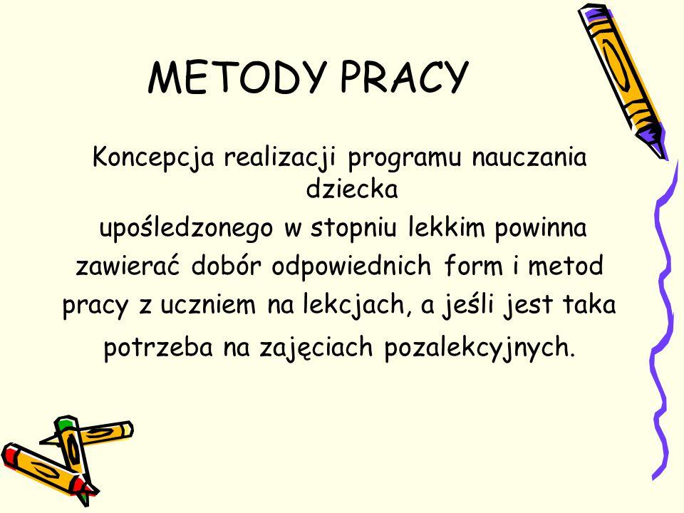 METODY PRACY Koncepcja realizacji programu nauczania dziecka